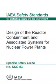 Design of the reactor containment and associated systems for nuclear power plants. IAEA Safety Standards Series No. SSG-53