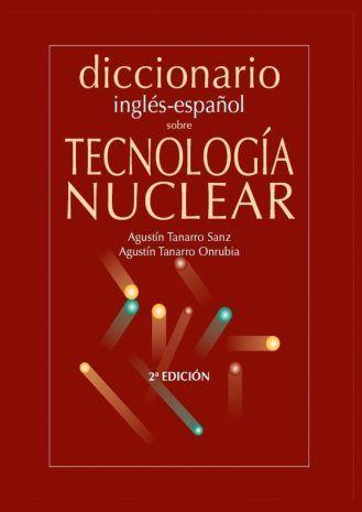 Diccionario tecnología nuclear inglés/español