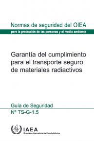 Garantía del cumplimiento para el transporte seguro de materiales radiactivos