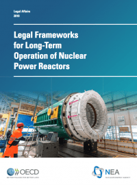 Legal Frameworks for Long Term Operation of Nuclear Power Reactors