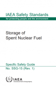 Storage of Spent Nuclear Fuel: IAEA Safety Standards Series No. SSG-15 (Rev. 1)