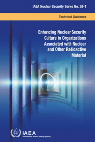 Enhancing Nuclear Security Culture in Organizations Associated with Nuclear and Other Radioactive Material. IAEA Nuclear Security Series No. 38-T