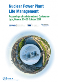 Nuclear Power Plant Life Management Proceedings of an International Conference Held in Lyon, France, 23–26 October 2017