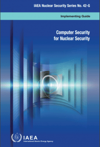 Computer Security for Nuclear Security. IAEA Nuclear Security Series No. 42-G